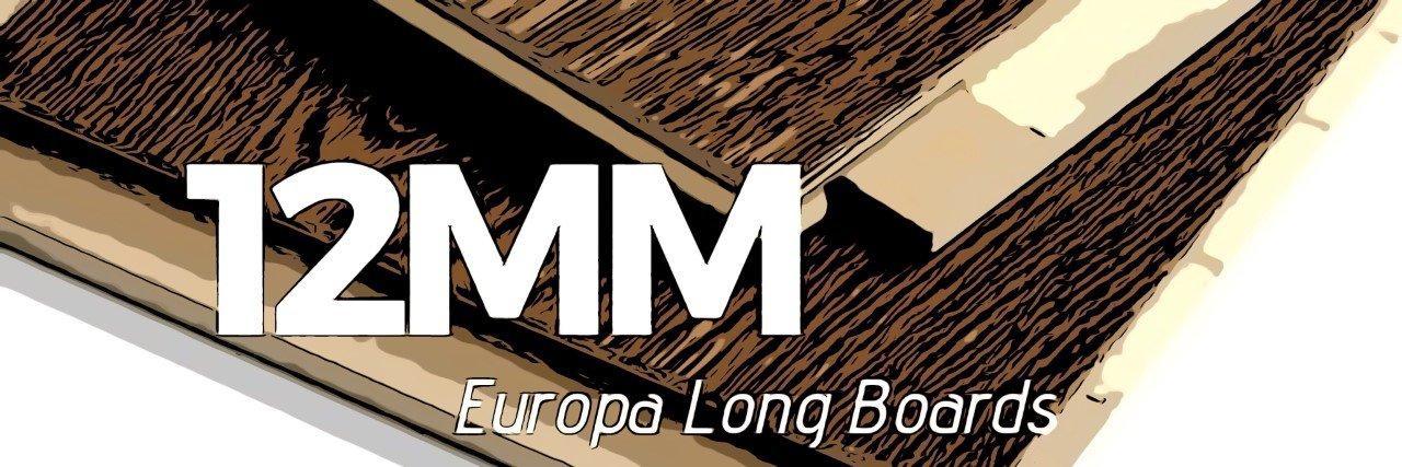 12mm Europa Long Boards